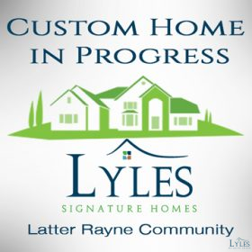 Custom Home in Progress in Latter Rayne